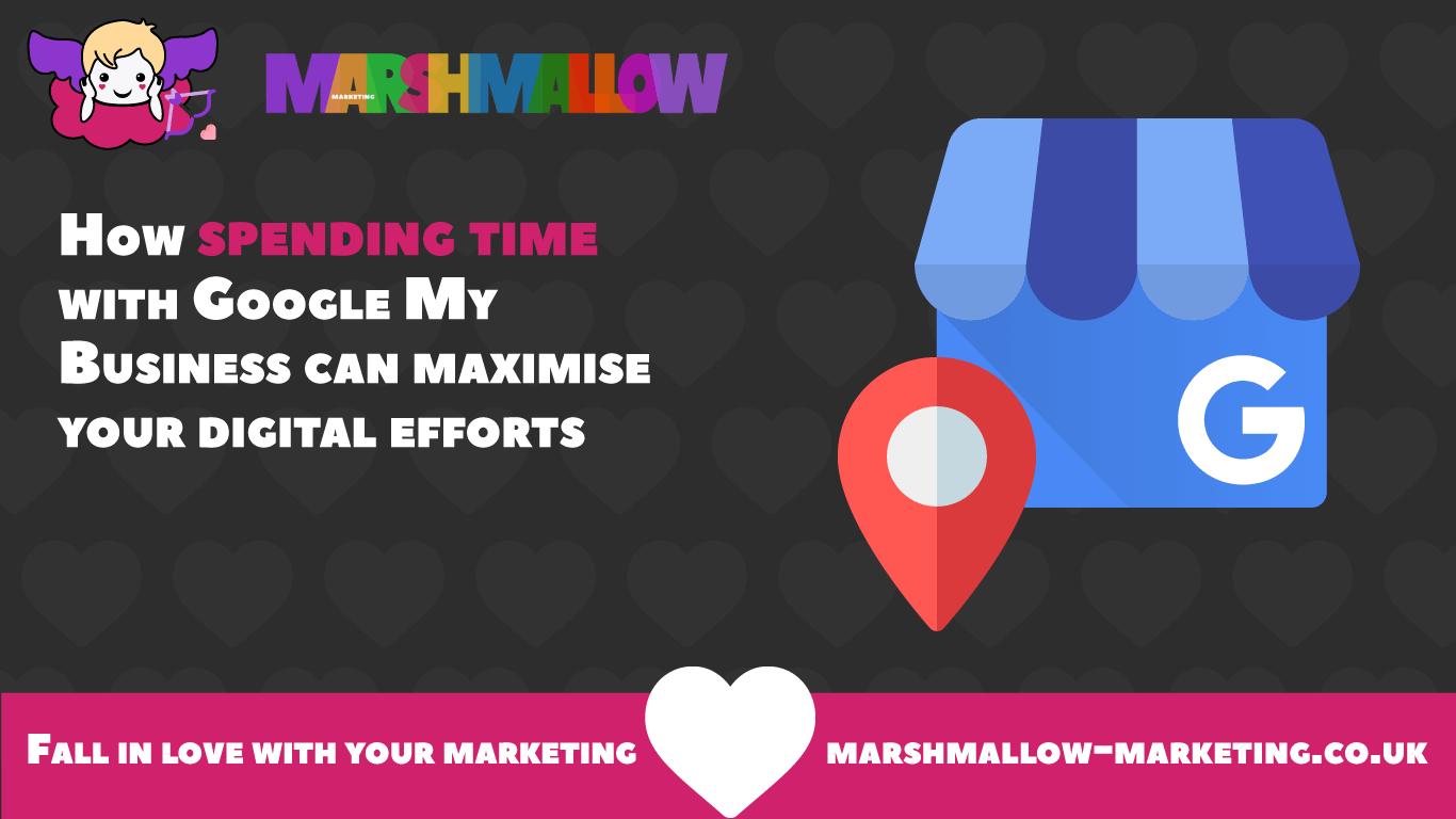 Google My Business | Maximise Your Digital Efforts | Marshmallow Marketing